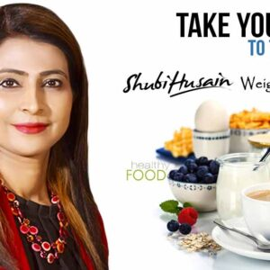 Shubi Husain's Weight Management Diet Plan