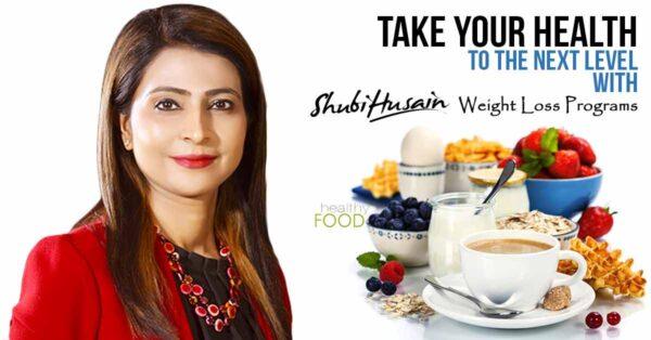 Shubi Husain's Weight Management Diet Plan